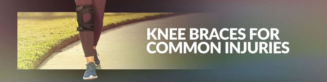 Knee Braces for Common Injuries